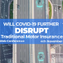 Will Covid-19 further disrupt traditional motor insurance?